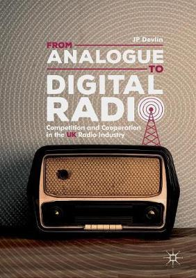 From Analogue to Digital Radio by JP Devlin image