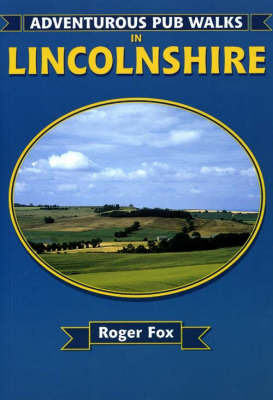 Adventurous Pub Walks in Lincolnshire by Roger Fox image