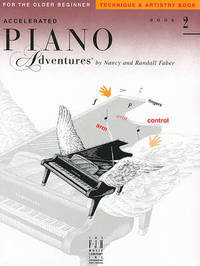 Accelerated Piano Adventures - Book Two (Technique And Artistry) by Nancy Faber