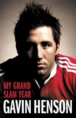 Gavin Henson: My Grand Slam Year by Gavin Henson