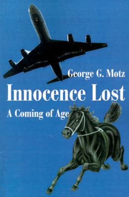 Innocence Lost: A Coming of Age by George , G. Motz