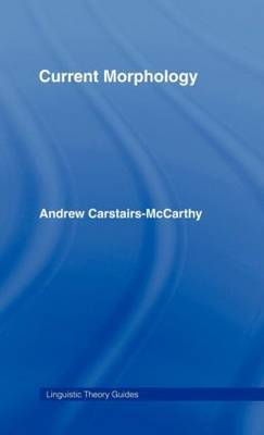 Current Morphology by Andrew Carstairs-McCarthy