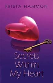 Secrets Within My Heart by Krista Hammon image