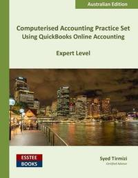 Computerised Accounting Practice Set Using QuickBooks Online Accounting by Syed Tirmizi