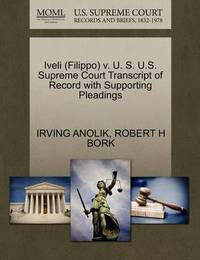 Iveli (Filippo) V. U. S. U.S. Supreme Court Transcript of Record with Supporting Pleadings by Irving Anolik