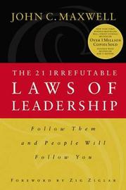 21 Irrefutable Laws of Leadership by John C. Maxwell image