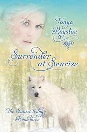 Surrender at Sunrise by Tonya Royston
