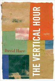 The Vertical Hour by David Hare