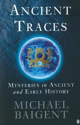 Ancient Traces by Michael Baigent image