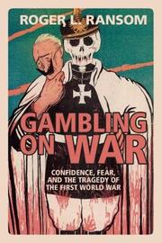 Gambling on War by Roger L. Ransom