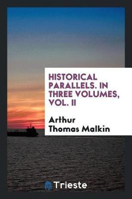 Historical Parallels. in Three Volumes, Vol. II by Arthur Thomas Malkin image