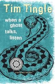 When a Ghost Talks, Listen by Tim Tingle image