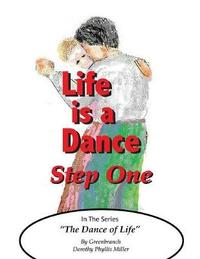 Life Is a Dance, Step One by Greenbranch Dorothy Phyllis Miller image