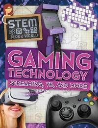 Gaming Technology: Streaming, VR, and More by John Wood image