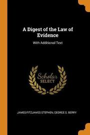 A Digest of the Law of Evidence by James Fitzjames Stephen