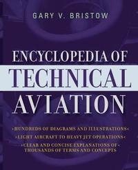 Encyclopedia of Technical Aviation by Gary V. Bristow