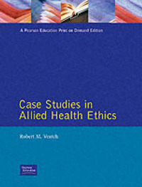 Case Studies in Allied Health Ethics by Robert M Veatch image