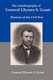 The Autobiography of General Ulysses S Grant by Ulysses S Grant image