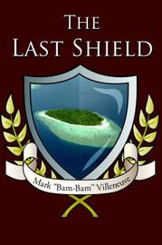 "The Last Shield by Mark ""Bam-Bam"" Villeneuve image"