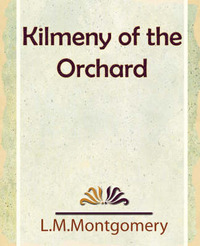 Kilmeny of the Orchard by L.M.Montgomery