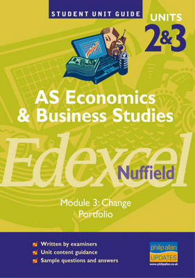 Edexcel (Nuffield) Economics and Business AS: Change, Portfolio: Unit 2 & 3, module 3 by Andrew Ashwin image