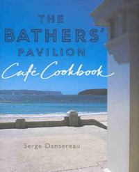 The Bather's Pavilion Cafe Cookbook by Serge Dansereau image
