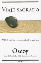 Viaje Sagrado. Como Llegar En Plenitud Al 2012 by Luis Oscoy image