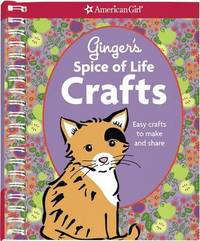 Ginger's Spice of Life Crafts: Easy Crafts to Make and Share