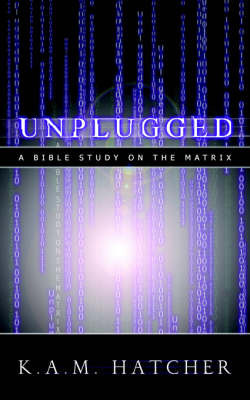 Unplugged by K.A.M. Hatcher