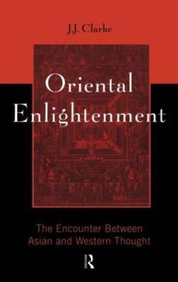 Oriental Enlightenment by J.J. Clarke