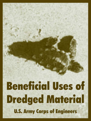 Beneficial Uses of Dredged Material by US Army Corps of Engineers
