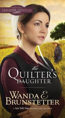 The Quilter's Daughter by Wanda E Brunstetter image