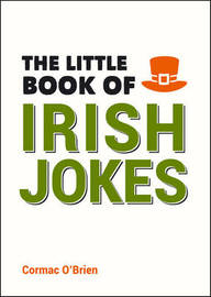 The Little Book of Irish Jokes by Cormac O'Brien