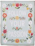Follow Your Passion Folk Wall Plaque