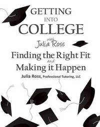 Getting Into College with Julia Ross by Julia Ross image