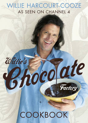 Willie's Chocolate Factory Cookbook by Willie Harcourt-Cooze image