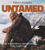 Untamed: The Extraordinary Adventures of the Swazi Man by Davey Hughes