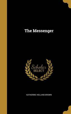 The Messenger by Katherine Holland Brown
