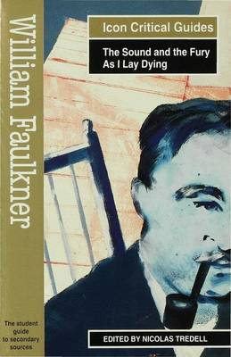 William Faulkner - The Sound and the Fury/As I Lay Dying by Nicolas Tredell image