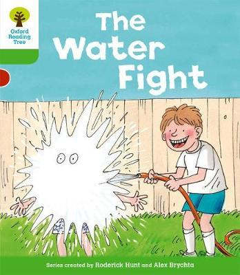 Oxford Reading Tree: Level 2: More Stories A: The Water Fight by Roderick Hunt