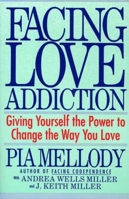 Facing Love Addiction by Pia Mellody