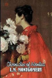 Chronicles of Avonlea by L. M. Montgomery, Fiction, Classics, Family, Girls & Women by L.M.Montgomery