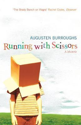 Running with Scissors: A Memoir by Augusten Burroughs