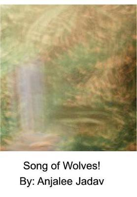 Song of Wolves by Anjalee Jadav image