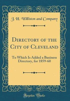 Directory of the City of Cleveland by J H Williston and Company