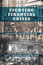 Fighting Financial Crises by Gary B. Gorton