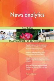 News Analytics Third Edition by Gerardus Blokdyk
