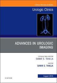 Advances in Urologic Imaging, An Issue of Urologic Clinics by Samir S. Taneja image