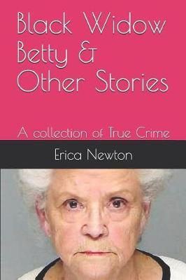Black Widow Betty & Other Stories by Erica Newton