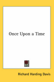 Once Upon a Time by Richard Harding Davis image